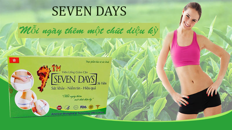 Thuốc giảm cân Seven Days có tốt không? Tác dụng của thuốc giảm cân Seven Days